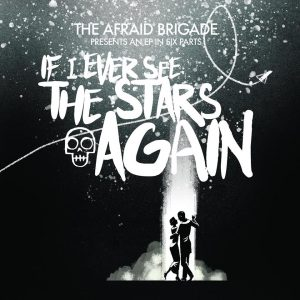 Album Review: The Afraid Brigade – If I Ever See the Stars Again