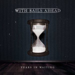 Album Review: With Sails Ahead – Years in Waiting