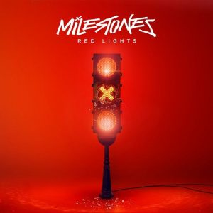 Milestones Red Lights