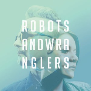 Album Review: Halo Circus – Robots and Wranglers