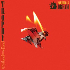 Album Review: Trophy Eyes – The American Dream