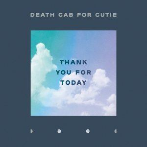 Album Review: Death Cab for Cutie – Thank You for Today