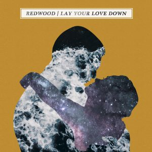 Album Review: Redwood – Lay Your Love Down