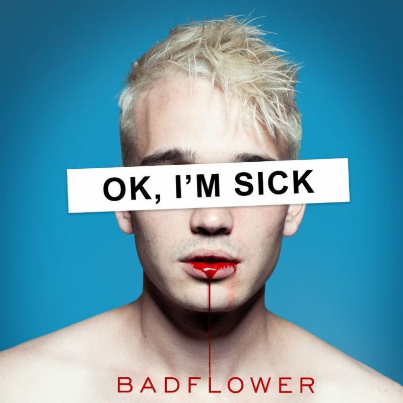 Badflower Ok I'm Sick