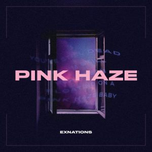 EXNATIONS - Pink Haze