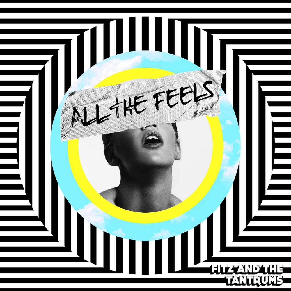 Fitz and the Tantrums All The Feels