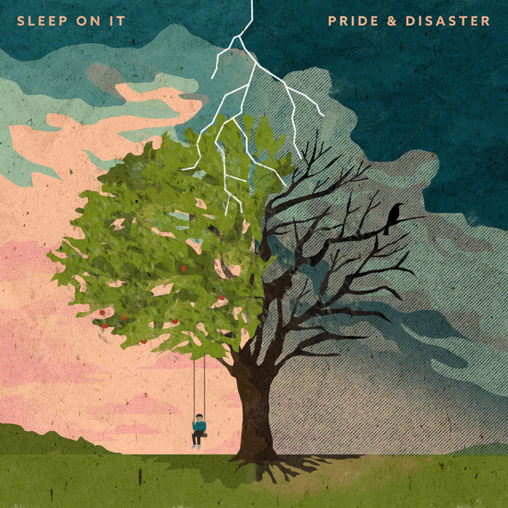 Sleep On It Pride and Disaster