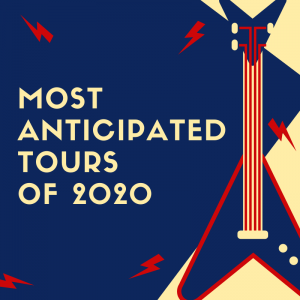 Most Anticipated Tours of 2020