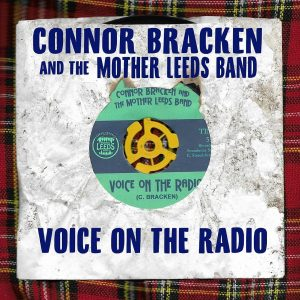 Connor Bracken and The Mother Leeds Band Voice on the Radio