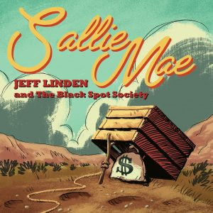 Jeff Linden and The Black Spot Society Sallie Mae