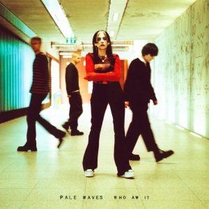 Pale Waves Who Am I